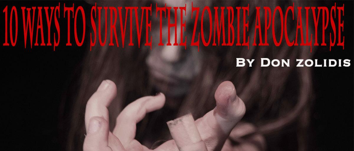 ARTY-10 Ways to Survive the Zombie Apocalypse