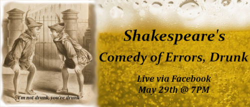 A Comedy of Errors, Drunk: Live Stream